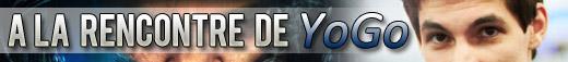 A la rencontre de YoGo